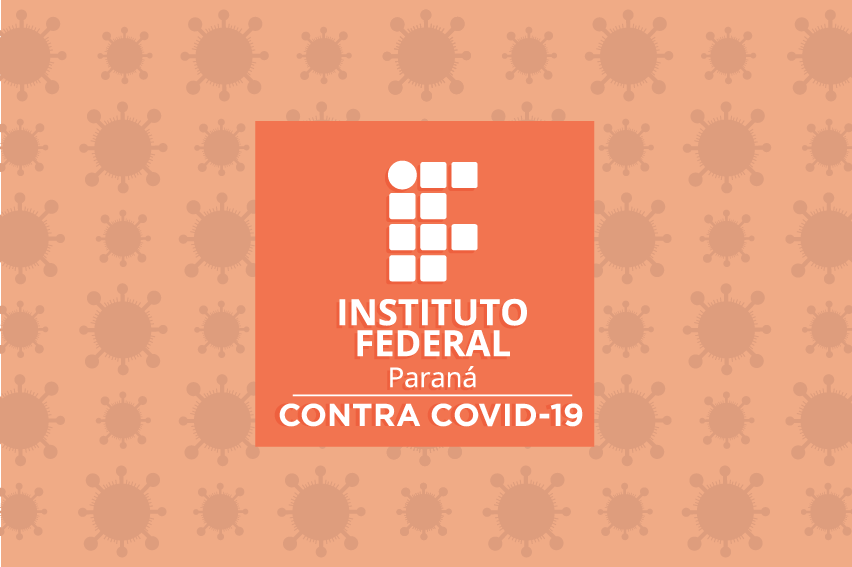 """Instituto Federal Paraná contra Covid-19"""